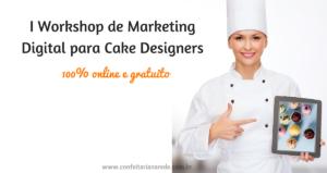 I Workshop de Marketing Digital para Cake Designers (2)