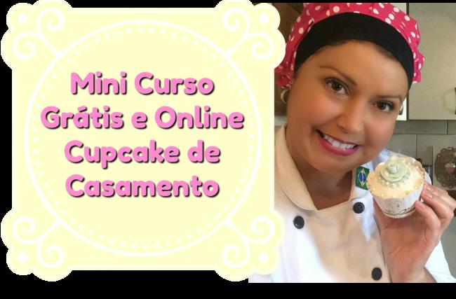 Mini Curso GRÁTIS e ONLINE- Decoração de Cupcake para Casamento